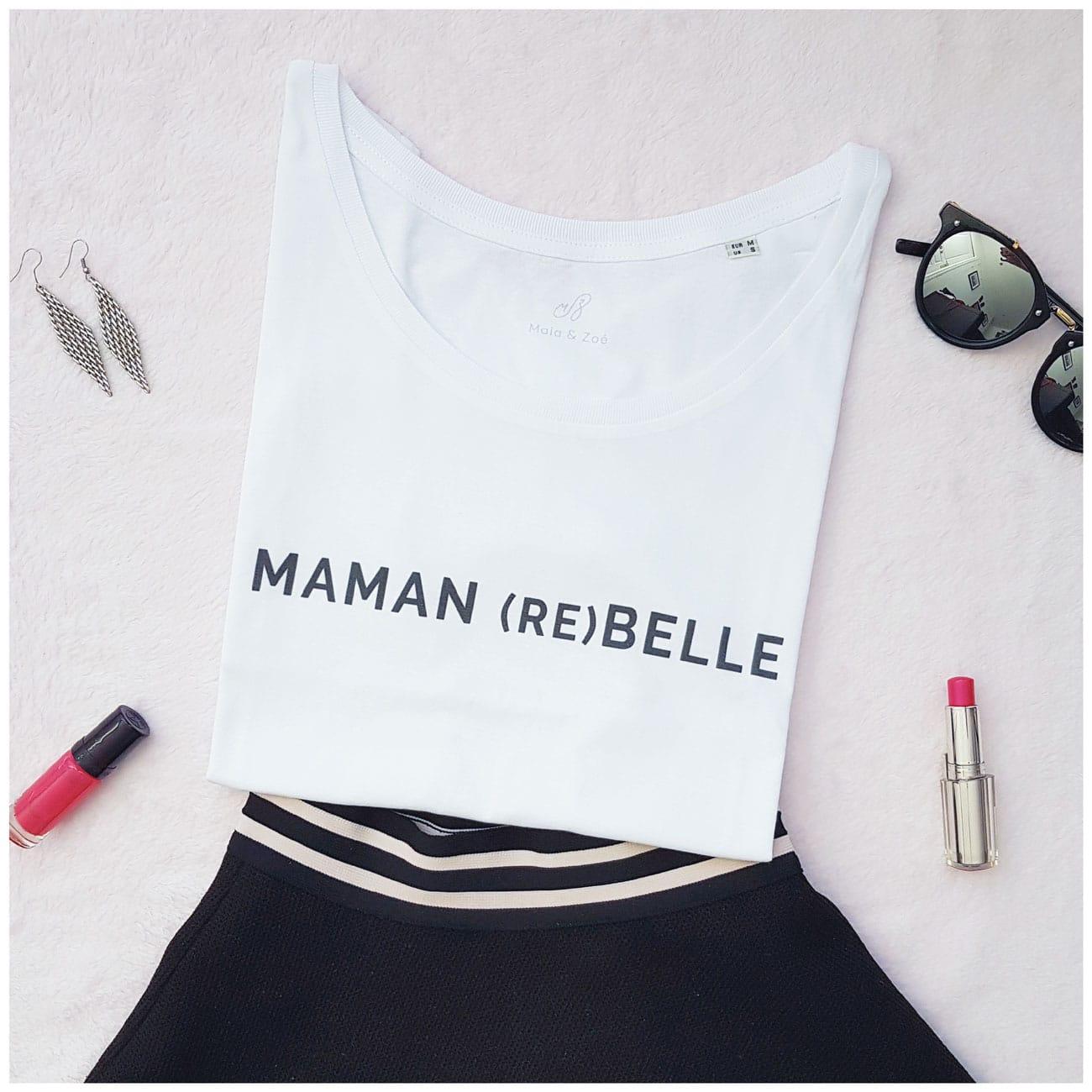 tee-shirt maman rebelle, cadeau fête des mères, naissance. Maia et Zoé. t-shirt à message flat lay