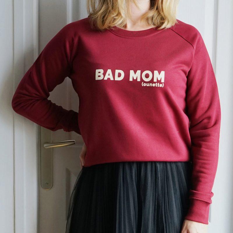 Sweat Bad Mom à offrir à sa maman d'amour. Création originale Maia et Zoé