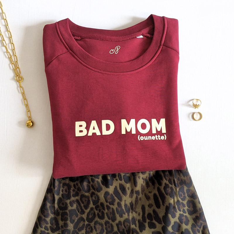 Sweat en coton bio Bad Mom pour maman. Création originale Maia et Zoé pour femme
