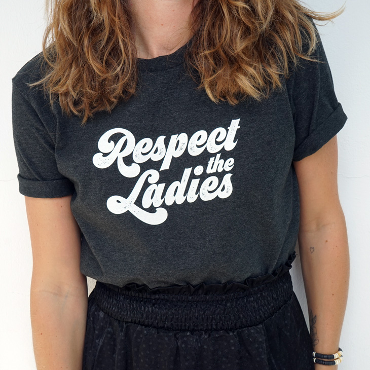 t-shirt Respect the ladies pour femme guerrière et féministe. Respectons les femmes