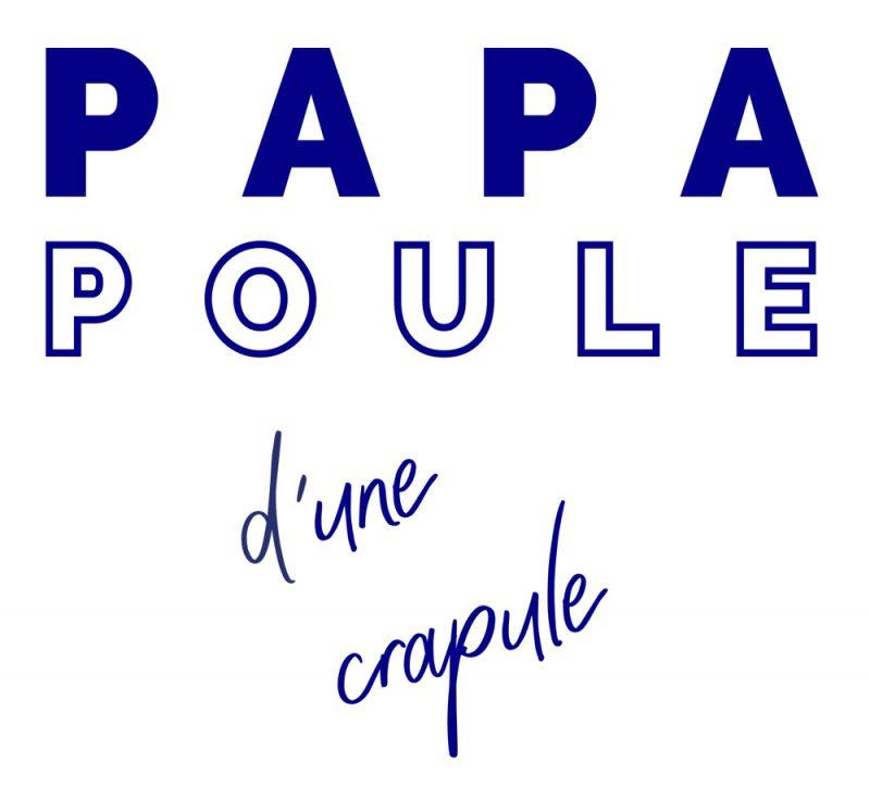 T-shirt Papa Poule 1 crapule